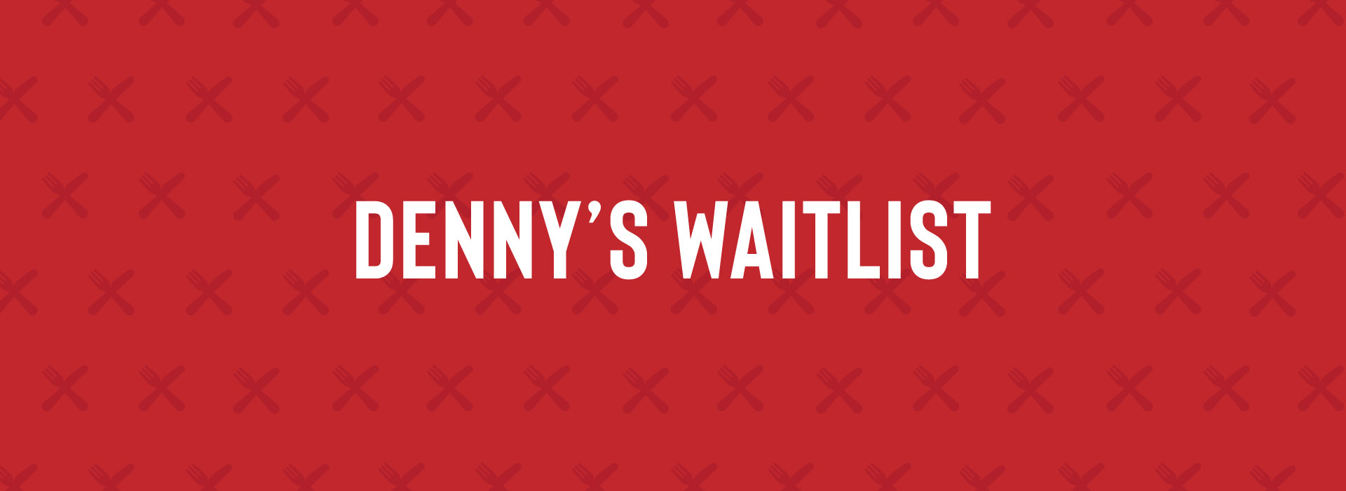 Introducing Denny's Waitlist